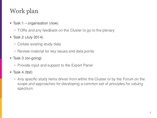 Work plan  Task 1 – organisation (now) ・ TORs and any feedback on the Cluster to go to the plenary  Task 2 (July 2014) ・...