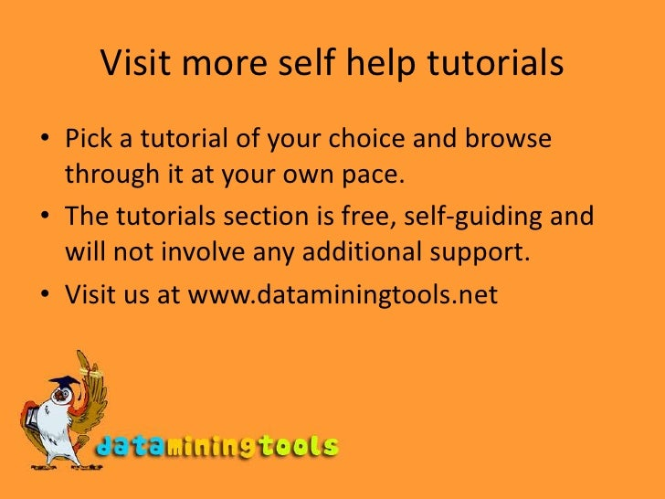 Visit more self help tutorials<br />Pick a tutorial of your choice and browse through it at your own pace.<br />The tutori...