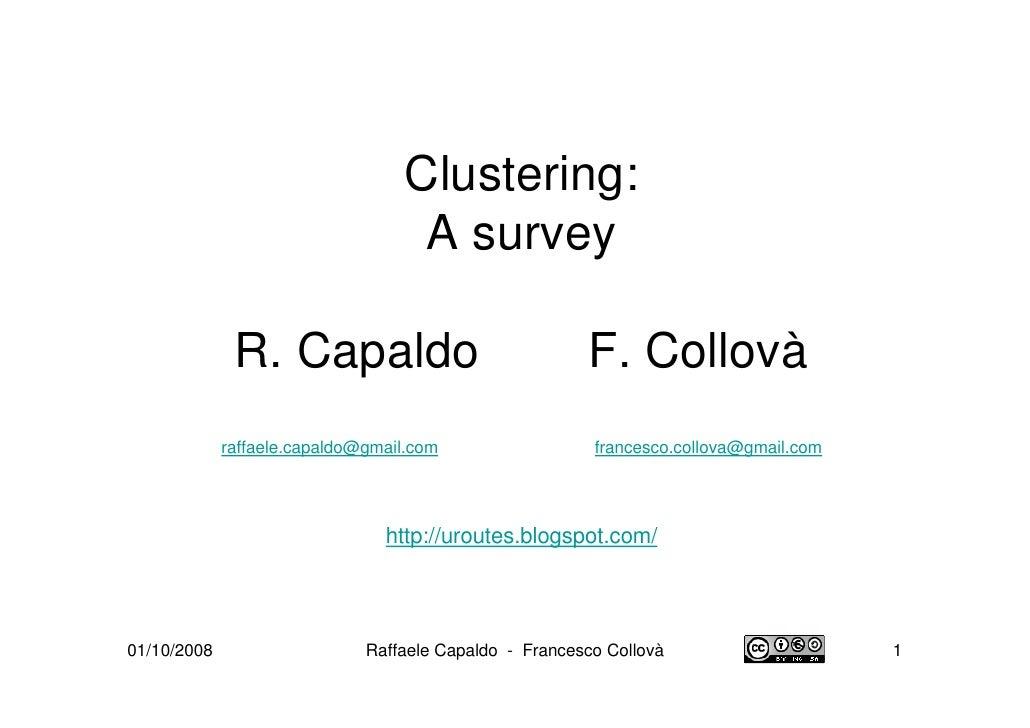 Clustering:                                    A survey                R. Capaldo                                F. Collov...