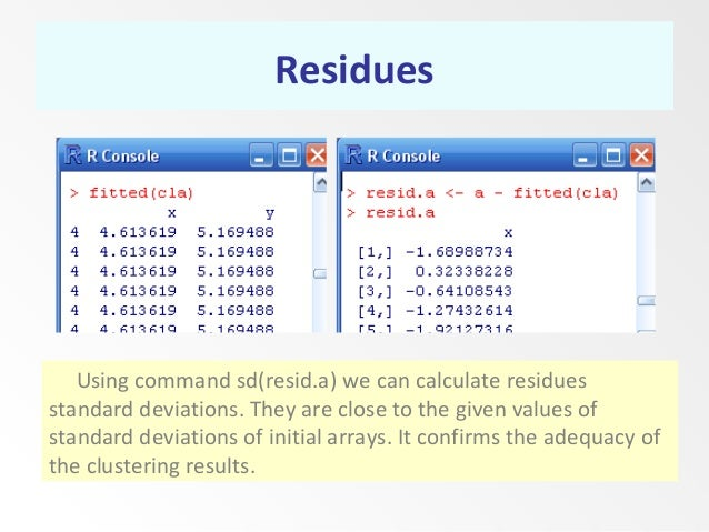 Residues Using command sd(resid.a) we can calculate residues standard deviations. They are close to the given values of st...