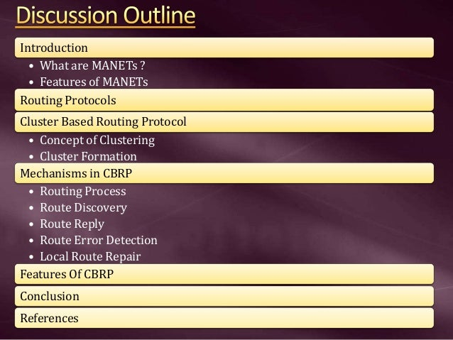 Introduction • What are MANETs ? • Features of MANETs Routing Protocols Cluster Based Routing Protocol • Concept of Cluste...