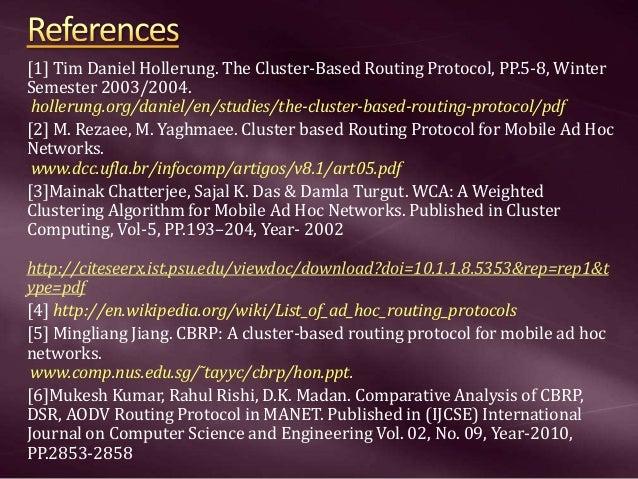 [1] Tim Daniel Hollerung. The Cluster-Based Routing Protocol, PP.5-8, Winter Semester 2003/2004. hollerung.org/daniel/en/s...