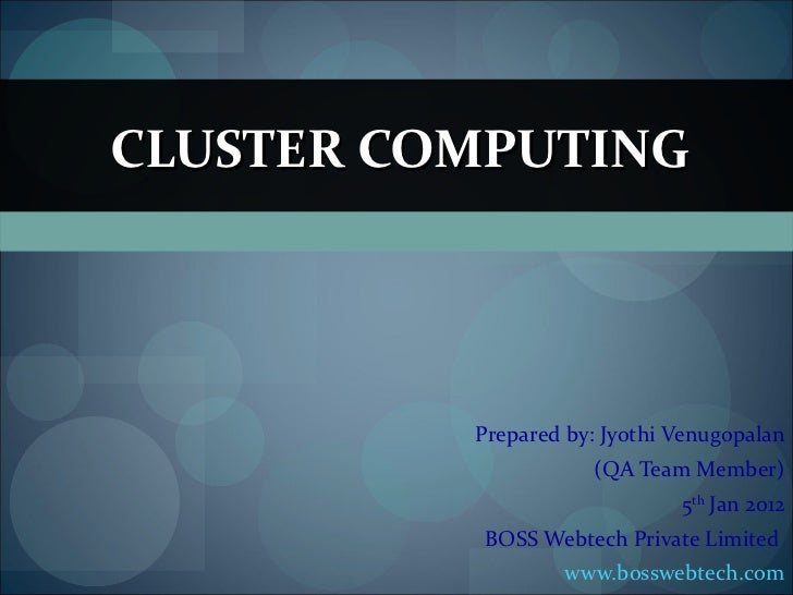 Prepared by: Jyothi Venugopalan (QA Team Member) 5 th  Jan 2012 BOSS Webtech Private Limited  www.bosswebtech.com CLUSTER ...