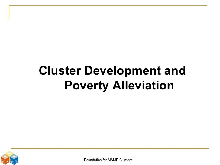 Cluster Development and Poverty Alleviation