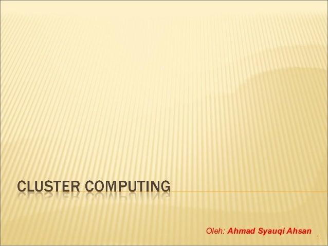 Oleh: Ahmad Syauqi Ahsan                           1