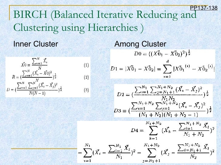 BIRCH (Balanced Iterative Reducing and Clustering using Hierarchies ) <ul><li>Inner Cluster  Among Cluster </li></ul>PP137...