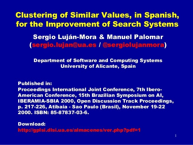 Clustering of Similar Values, in Spanish, for the Improvement of Search Systems Sergio Luján-Mora & Manuel Palomar (sergio...