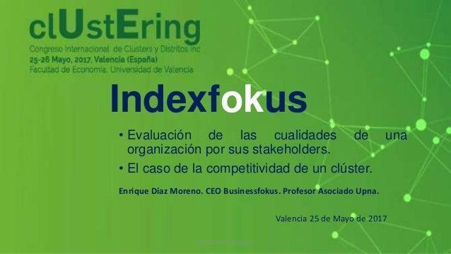 Indexfokus • Evaluación de las cualidades de una organización por sus stakeholders. • El caso de la competitividad de un c...