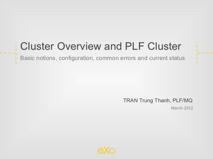Cluster Overview and PLF ClusterBasic notions, configuration, common errors and current status                            ...