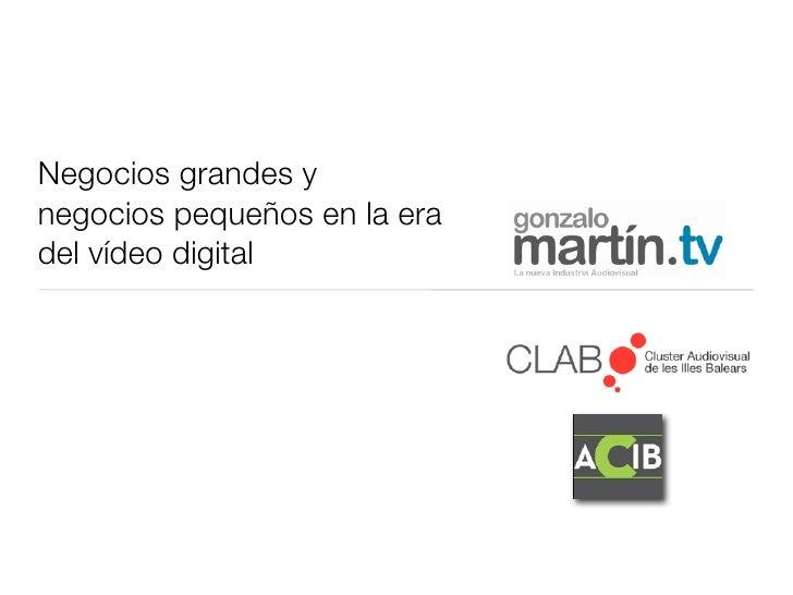 Negocios grandes y negocios pequeños en la era del vídeo digital