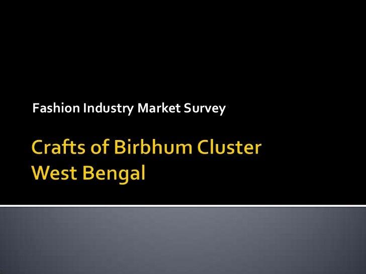 Crafts of Birbhum ClusterWest Bengal<br />Fashion Industry Market Survey<br />