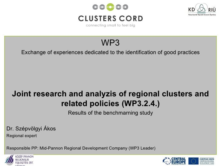 WP3 Exchange of experiences dedicated to the identification of good practices Joint research and analyzis of regional clus...