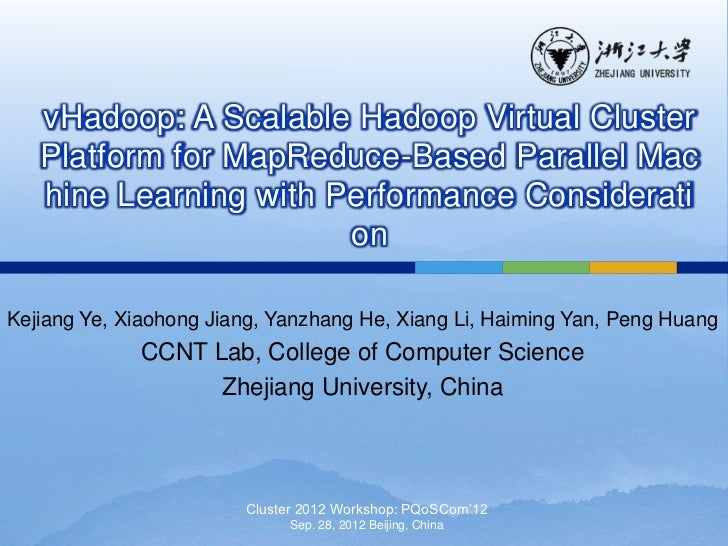 vHadoop: A Scalable Hadoop Virtual Cluster   Platform for MapReduce-Based Parallel Mac   hine Learning with Performance Co...