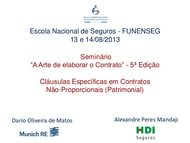 """Escola Nacional de Seguros - FUNENSEG 13 e 14/08/2013 Seminário """"A Arte de elaborar o Contrato"""" - 5ª Edição Cláusulas Espe..."""