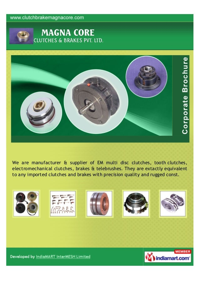 We are manufacturer & supplier of EM multi disc clutches, tooth clutches,electromechanical clutches, brakes & telebrushes....