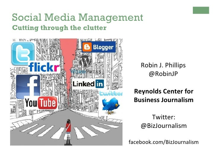 Social Media ManagementCutting through the clutter                                  Robin J. Phillips                     ...