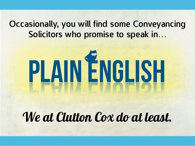A – Z Guide for you in Plain English to help explain Conveyancing Jargon.