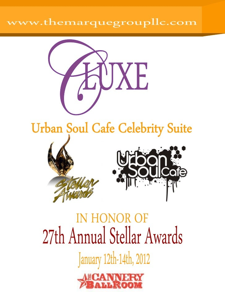 2012 Event OverviewC-LUXE SUITESOn January 12, 2012, C-LUXE Suites will host and produce the 2012 Urban Soul Café Celebrit...