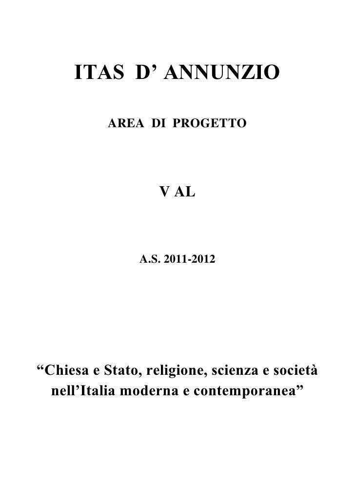 """ITAS D' ANNUNZIO           AREA DI PROGETTO                   V AL                A.S. 2011-2012""""Chiesa e Stato, religione..."""