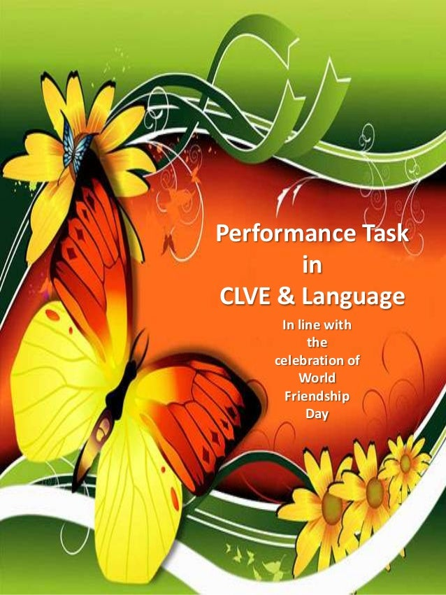Performance Task in CLVE & Language In line with the celebration of World Friendship Day