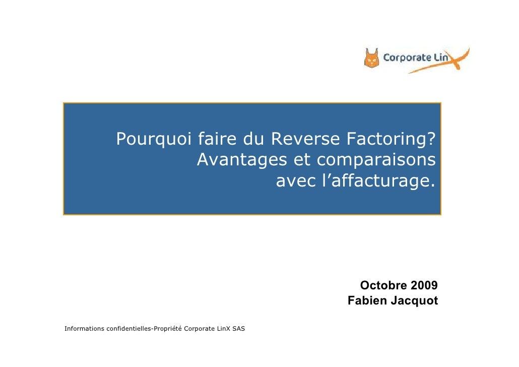 Pourquoi faire du Reverse Factoring?                          Avantages et comparaisons                                   ...