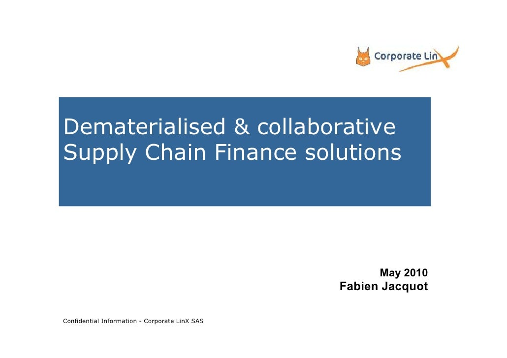 Dematerialised & collaborative Supply Chain Finance solutions                                                           Ma...