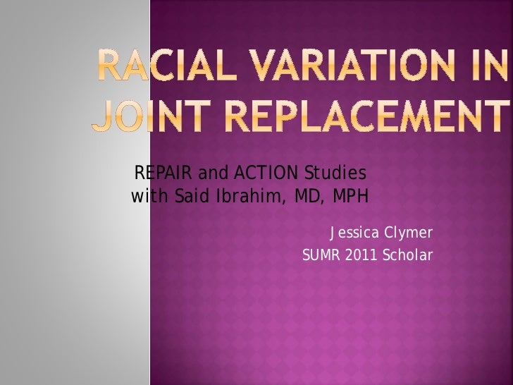 REPAIR and ACTION Studieswith Said Ibrahim, MD, MPH                     Jessica Clymer                  SUMR 2011 Scholar