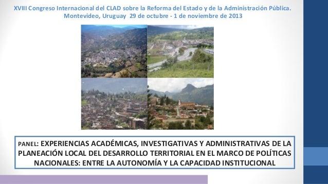 XVIII Congreso Internacional del CLAD sobre la Reforma del Estado y de la Administración Pública. Montevideo, Uruguay 29 d...