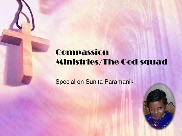 Compassion Ministries/The God squad  Special on Sunita Paramanik