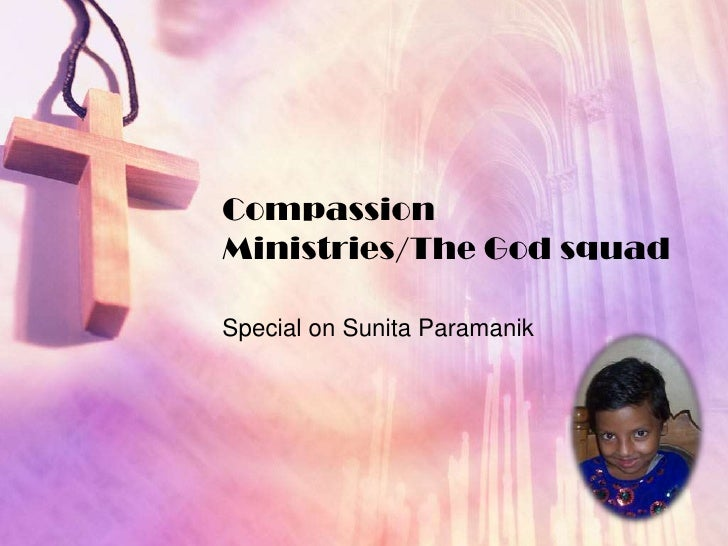 Compassion Ministries/The God squad  Special on Sunita Paramanik
