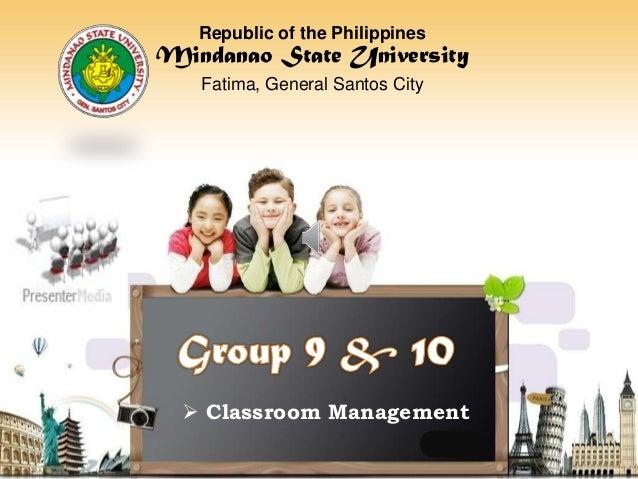 Republic of the PhilippinesMindanao State University   Fatima, General Santos City   Classroom Management