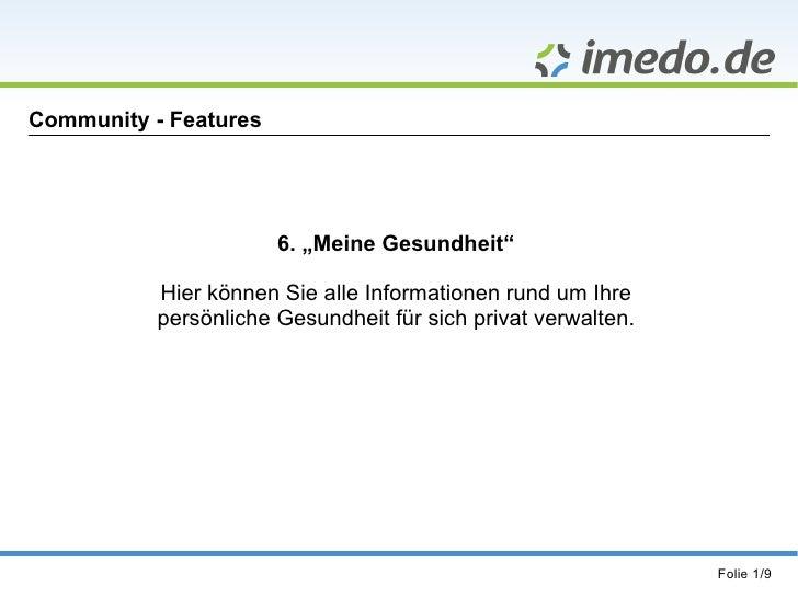 """Community - Features 6. """"Meine Gesundheit"""" Hier können Sie alle Informationen rund um Ihre  persönliche Gesundheit für sic..."""