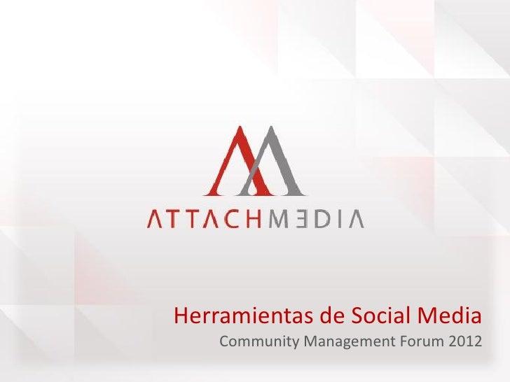 Herramientas de Social Media    Community Management Forum 2012
