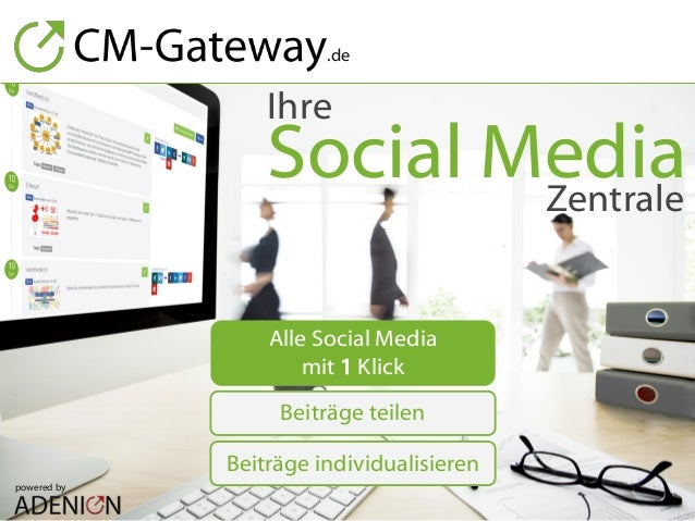 Social MediaZentrale Ihre powered by .de Alle Social Media mit 1 Klick Beiträge teilen Beiträge individualisieren