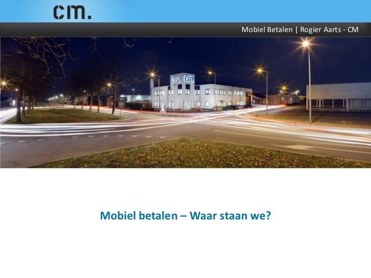 Mobiel Betalen | Rogier Aarts - CMMobiel betalen – Waar staan we?