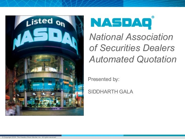 © Copyright 2004, The Nasdaq Stock Market, Inc. All rights reserved. National Association of Securities Dealers Automated ...