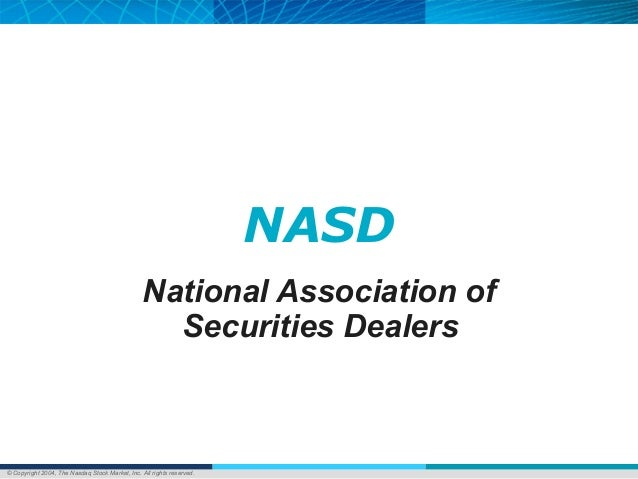 © Copyright 2004, The Nasdaq Stock Market, Inc. All rights reserved. NASD National Association of Securities Dealers