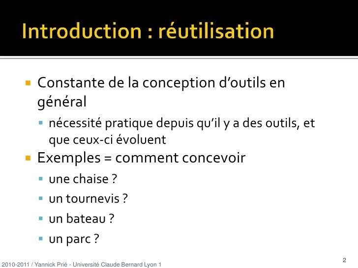 Introduction : réutilisation<br /><ul><li>Constante de la conception d'outils en général
