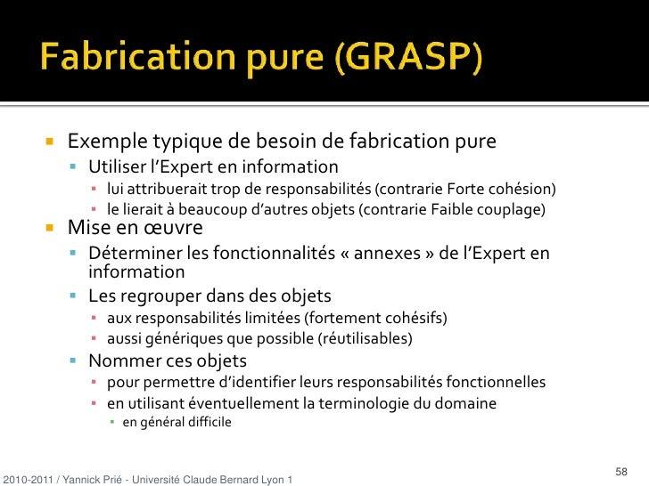 Patterns GRASP<br />General ResponsabilityAssignment Software Patterns<br />Ensemble de patterns généraux d'affectation de...