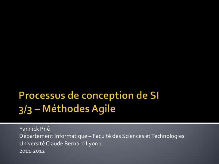 Yannick PriéDépartement Informatique – Faculté des Sciences et TechnologiesUniversité Claude Bernard Lyon 12011-2012