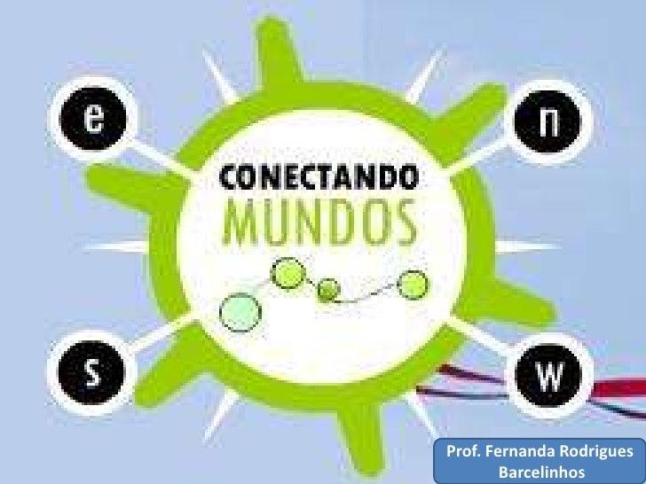 Prof. Fernanda Rodrigues <br /> Barcelinhos<br />