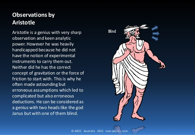 © ABCC Australia 2015 new-physics.com Observations by Aristotle Aristotle is a genius with very sharp observation and keen...