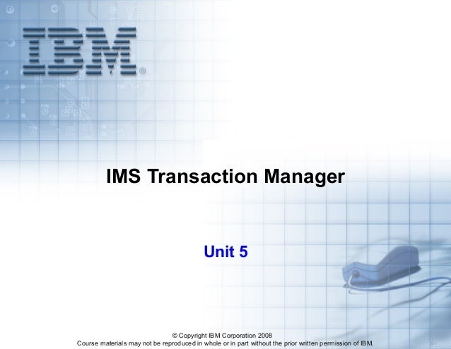 Course materials may not be reproduced in whole or in part without the prior written permission of IBM. 5.1 © Copyright IB...
