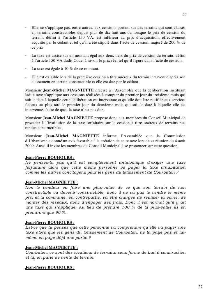 27  -   Elle ne s'applique pas, entre autres, aux cessions portant sur des terrains qui sont classés     en terrains const...