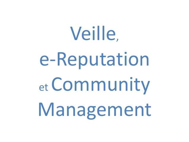 Veille, e-Reputation et Community Management