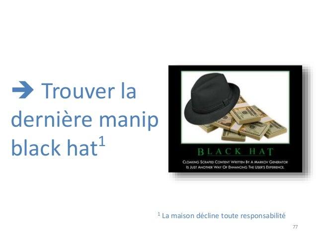 77  Trouver la dernière manip black hat1 1 La maison décline toute responsabilité