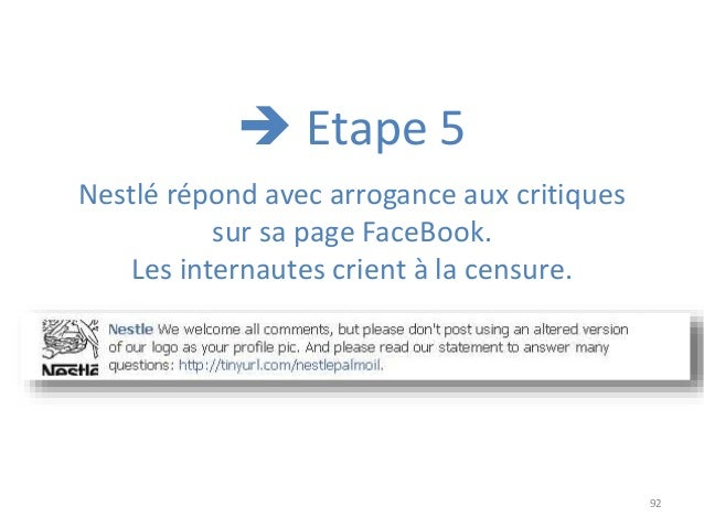 92 Nestlé répond avec arrogance aux critiques sur sa page FaceBook. Les internautes crient à la censure.  Etape 5