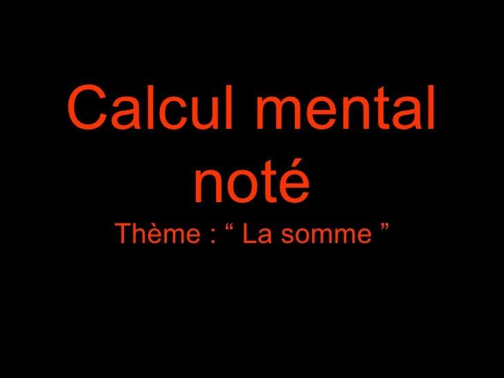 """Calcul mental noté Thème : """" La somme """""""