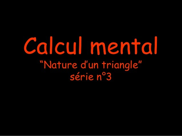 "Calcul mental ""Nature d'un triangle""       série n°3"