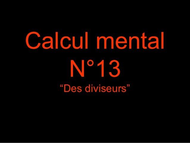 """Calcul mental N°13 """"Des diviseurs"""""""